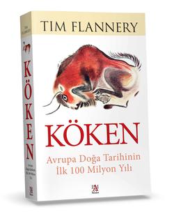 Köken: Avrupa Doğa Tarihinin İlk 100 Milyon Yılı (Tim Flannery)