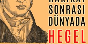 FKSD 5. Sonbahar Buluşması: Hakikat Sonrası Dünyada Hegel