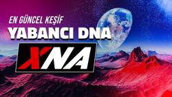 """Dünya'da Yaşam, """"Yabancı DNA"""" (XNA) ile Başlamış Olabilir mi?"""