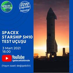 SpaceX Starship SN10 Test Uçuşu Canlı Yayını