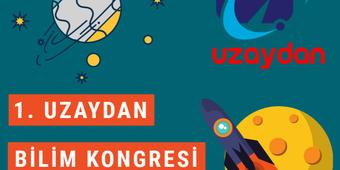 1. Uzaydan Bilim Kongresi