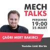 METU MECH Talks: Çağrı Mert Bakırcı