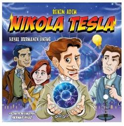 Benim Adım: Nikola Tesla - Hayal Kurmanın Önemi