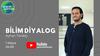 Ayhan Tarakçı ile BilimDiyalog