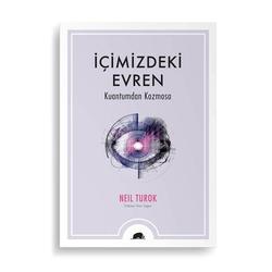 İçimizdeki Evren: Kuantumdan Kozmosa (Neil Turok)