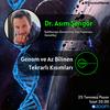 Dr. Asım Şengör - Genomlar ve Az Bilinen Tekrarlı Kısımları | Cosmic Particles
