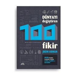 Dünyayı Değiştiren 100 Fikir (Jheni Osman)