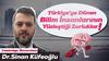 Tersine Beyin Göçü: Türkiye'ye Dönen Bilim İnsanlarının Yüzleştiği Zorluklar | Dr. Sinan Küfeoğlu