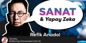 Refik Anadol (UCLA) - Androidler, Yıldızlı Gece Tabloları Resmeder mi?