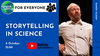 What is storytelling and how can we use it science?