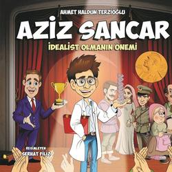 Benim Adım: Aziz Sancar (Çocuk Kitabı)