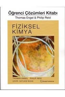 Fiziksel Kimya Öğrenci Çözümleri Kitabı (Engel, Reid)