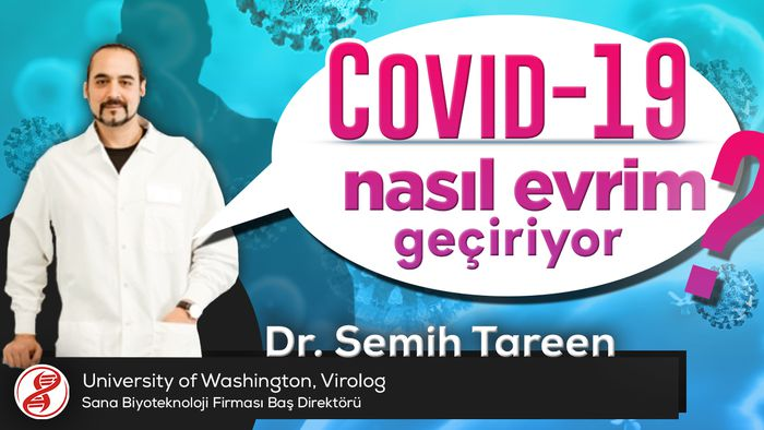 Dr. Semih Tareen (Virolog) - SARS-CoV-2 Viral Evrimi: COVID-19 Virüsü Nasıl Evrimleşiyor?