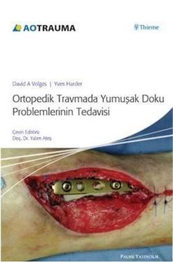 Ortopedik Travma Yumuşak Doku Problemlerinin Tedavisi