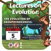 Evrim Dersleri II: Grup Ruhunun Evrimi / Lectures on Evolution II: The Evolution of Groupmindedness