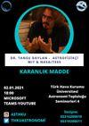 Karanlık Madde (Dr. Tansu Daylan Konferansı)