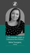 1 Yılın Ardından COVID-19: Psikolojimizi Nasıl Etkiliyor? (Dr. Bahar Tunçgenç)
